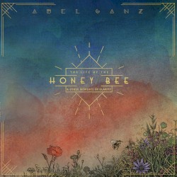 The Life of the Honey Bee and Other Moments of Clarity by Abel Ganz
