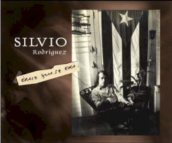 Silvio Rodriguez - La Canción de la Trova