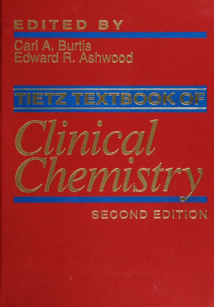 Tietz textbook of clinical chemistry. by