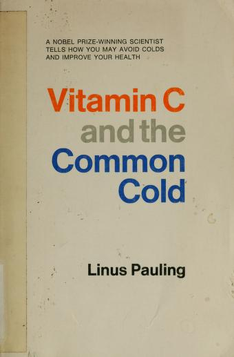Vitamin C and the common cold by Linus Pauling