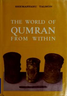 Cover of: The world of Qumran from within | Shemaryahu Talmon